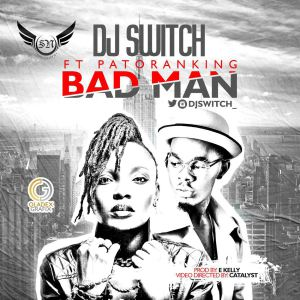 DJ-Switch-ft.-Patoranking-Bad-Man-2