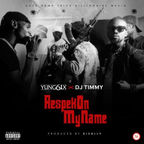 Yung6ix-x-DJ-Timmy-Respek-On-My-Name-ART-720x720