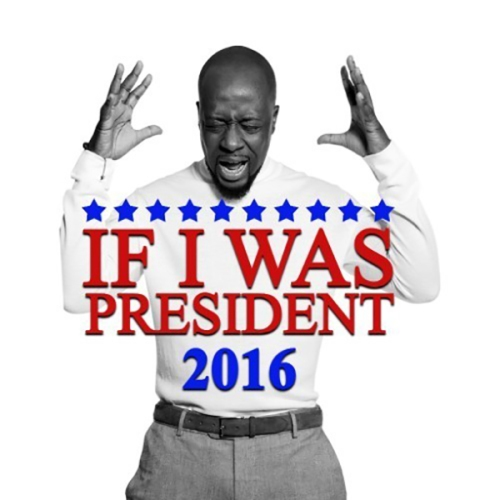 wyclef-jean-if-i-was-president-2016
