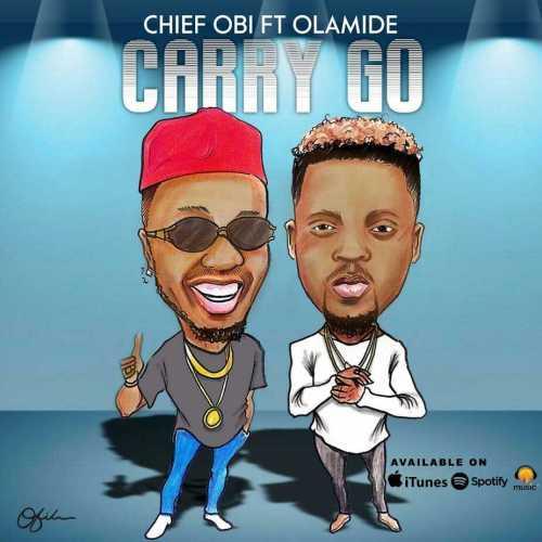 chief-obi-olamide-carry-go